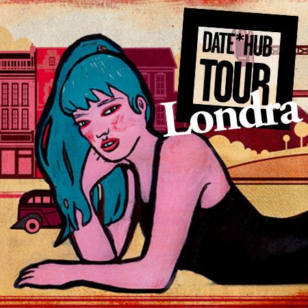 DATE*HUB TOUR <br>*LONDRA