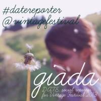 D.A.T.E. SOCIAL REPORTER#2 *GIADA @ VINTAGE FESTIVAL