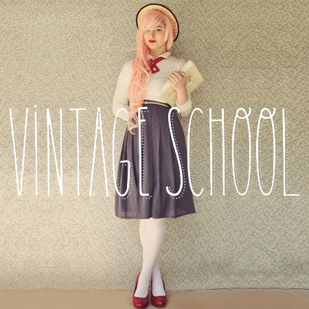 FASHION<br />*VINTAGE SCHOOL