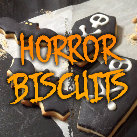 FOOD<br>*HORROR BISCUITS