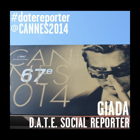 D.A.T.E. REPORTER<br>*CANNES 2014