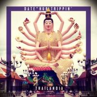 DATE*HUB TRIPPIN' *THAILANDIA
