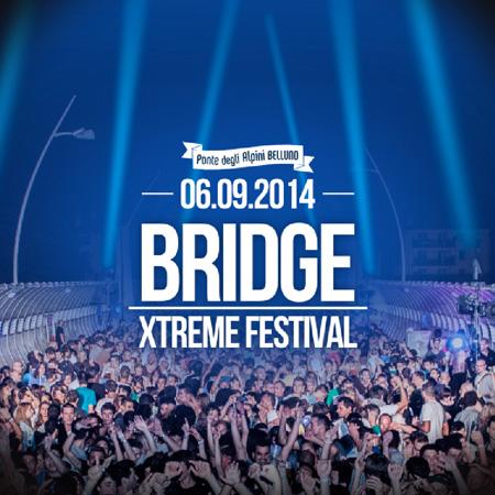 MUSICA <br> *BRIDGE XTREME FESTIVAL
