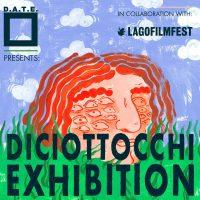 D.A.T.E. EVENT  *DICIOTTOCCHI EXHIBITION