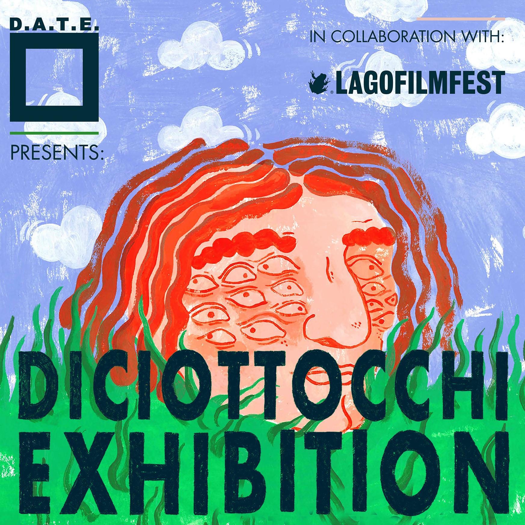 D.A.T.E. EVENT <br> *DICIOTTOCCHI EXHIBITION