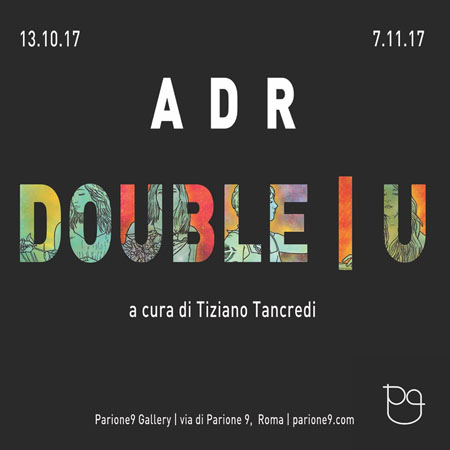 EXHIBITION <br> *ADR &#8211; DOUBLE|U