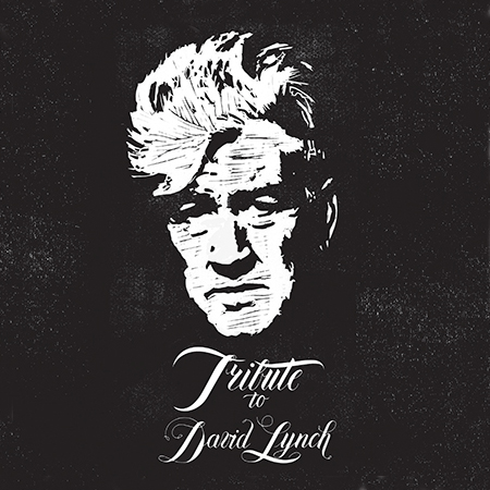 EXHIBITION <br> *DAVID LYNCH TRIBUTE