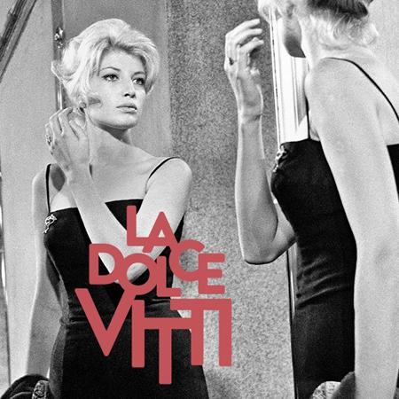 CINEMA <br> *LA DOLCE VITTI