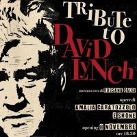 EXHIBITION  *TRIBUTE TO DAVID LYNCH
