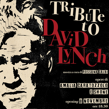 EXHIBITION <br> *TRIBUTE TO DAVID LYNCH
