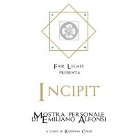 EXHIBITION  *INCIPIT